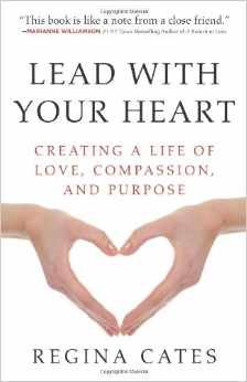 Lead with Your Heart Regina Cates