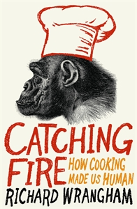 Catching_Fire_-_How_Cooking_Made_Us_Human_(Profile_books)